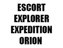 ESCORT / EXPLORER / EXPEDITION / ORION