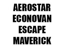 AEROSTAR / ECONOVAN / ESCAPE / MAVERICK